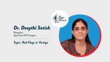 Dr. Deepthi Satish  –  Vertigo and the Ear