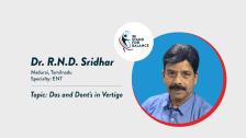 Dr. R.N.D. Sridhar  –  Dos and Dont's in Vertigo