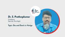 Dr. S. Pratheepkumar – Dos and Dont's in Vertigo