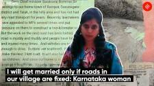 I will get married only if roads in our village are fixed: Karnataka woman