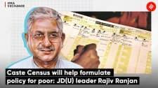Caste Census will help formulate policy for poor: JD(U) leader Rajiv Ranjan | Caste Census India