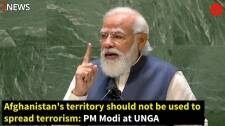 Afghanistan's territory should not be  used to spread terrorism: PM Modi at UNGA