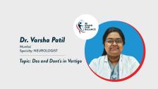 Dr Varsha Patil – Dos and Dont's in Vertigo