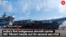 India's first indigenous aircraft carrier  IAC Vikrant heads out for second sea trial