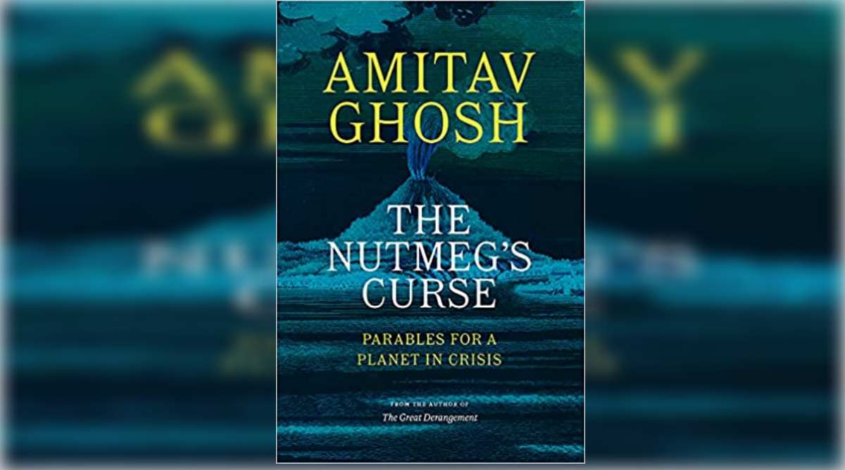 'The Nutmeg's Curse' by Amitav Ghosh released